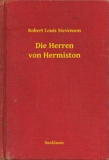 ROBERT LOUIS STEVENSON - Die Herren von Hermiston [eKönyv: epub, mobi]