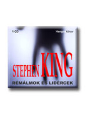 Stephen King - RÉMÁLMOK ÉS LIDÉRCEK - HANGOSKÖNYV - CD