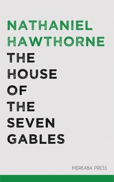 Nathaniel Hawthorne - The House of the Seven Gables [eKönyv: epub, mobi]