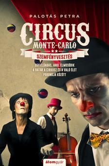 Palotás Petra - Szemfényvesztés - Circus Monte-Carlo 2.