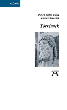 Platón - TÖRVÉNYEK - PLATÓN ÖSSZES MŰVEI KOMMENTÁROKKAL