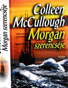 Colleen McCULLOUGH - Morgan szerencséje [antikvár]