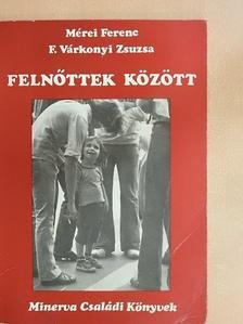 F. Várkonyi Zsuzsa - Felnőttek között [antikvár]