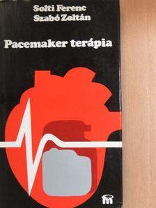 Dr. Solti Ferenc - Pacemaker terápia [antikvár]