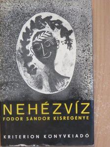 Fodor Sándor - Nehézvíz [antikvár]