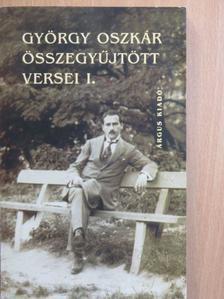 György Oszkár - György Oszkár összegyűjtött versei I. [antikvár]