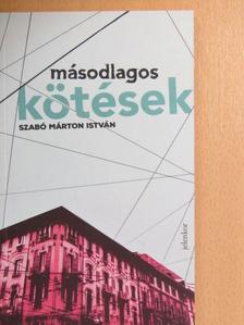 Szabó Márton István - Másodlagos kötések [antikvár]