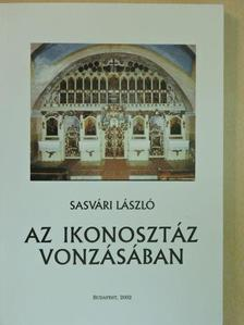 Sasvári László - Az ikonosztáz vonzásában [antikvár]