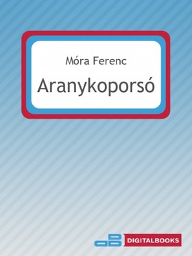 MÓRA FERENC - Aranykoporsó [eKönyv: epub, mobi]