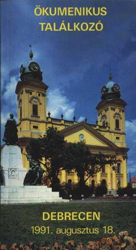 Ökumenikus találkozó Debrecenben 1991.augusztus 18. [antikvár]