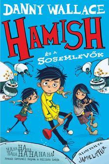 Danny Wallace - Hamish és a Sosemlevők ***