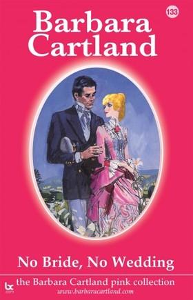 Barbara Cartland - No Bride, No Wedding [eKönyv: epub, mobi]
