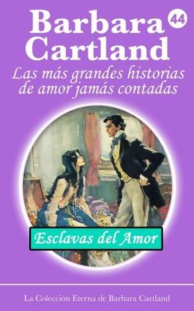 Barbara Cartland - Esclavas del Amor [eKönyv: epub, mobi]