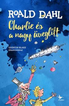 Roald Dahl - Charlie és a nagy üveglift