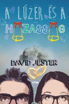 Jester, David - A lúzer és a házasság