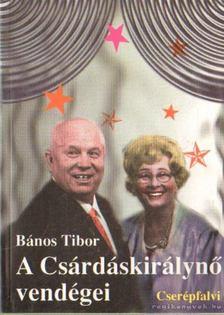Bános Tibor - A Csárdáskirálynő vendégei [antikvár]