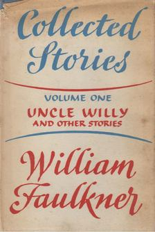William Faulkner - Uncle Willy and Other Stories [antikvár]