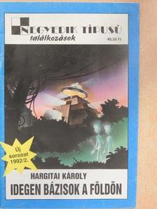 Hargitai Károly - Idegen bázisok a Földön [antikvár]