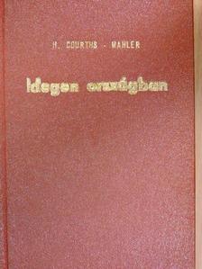 H. Courths-Mahler - Idegen országban [antikvár]