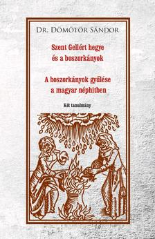 Dr. Dömötör Sándor - Szent Gellért hegye és a boszorkányok - A boszorkányok gyűlése a magyar néphitben