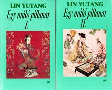 Lin Yutang - Egy múló pillanat I-II. [antikvár]