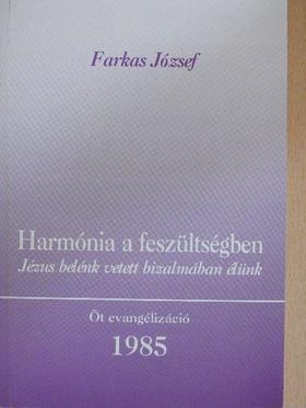 Farkas József - Harmónia a feszültségben [antikvár]