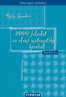 Róka Sándor - 2000 feladat az elemi matematika köréből [eKönyv: pdf]