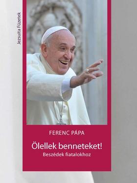 Ferenc pápa - Ölellek benneteket