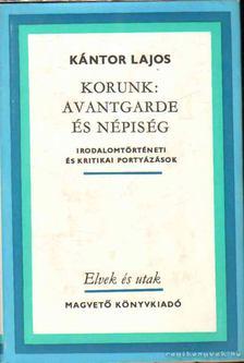 Kántor Lajos - Korunk: avantgarde és a népiesség [antikvár]
