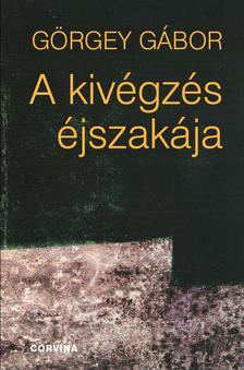 Görgey Gábor - A kivégzés éjszakája ###