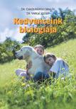 Dr. Csikós Károly Miklós Dr.Varga József - Kedvenceink biológiája - Biológiai alapismeretek a kisemlős társállatot tartók és a velük foglalkozó szakemberek részére