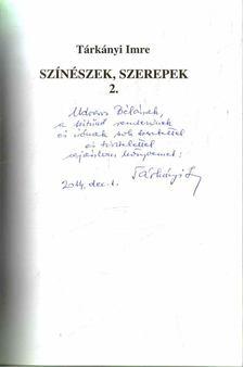 Tárkányi Imre - Színészek, szerepek 2. (dedikált) [antikvár]
