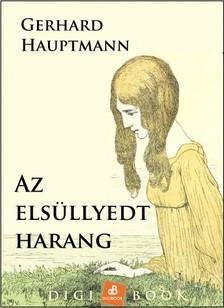Hauptmann Gerhard - Az elsüllyedt harang [eKönyv: epub, mobi]