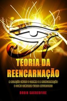 Sacredfire Robin - Teoria da Reencarnaçao [eKönyv: epub, mobi]