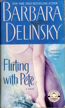 Barbara Delinsky - Flirting with Pete [antikvár]