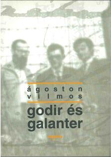 Ágoston Vilmos - Godir és Galanter [antikvár]