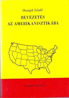 ORSZÁGH LÁSZLÓ - Bevezetés az amerikanisztikába [antikvár]