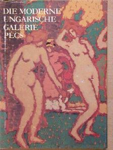 Hárs Éva - Die moderne Ungarische Galerie Pécs [antikvár]