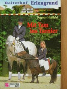 Dagmar Hoßfeld - Mit Tam ins Turnier [antikvár]