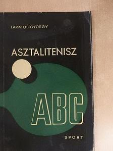Lakatos György - Asztalitenisz ABC [antikvár]