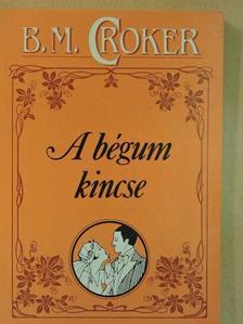 B. M. Croker - A bégum kincse [antikvár]