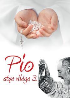 Pio atya világa 3.