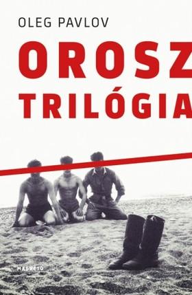 Oleg Pavlov - Orosz trilógia [eKönyv: epub, mobi]