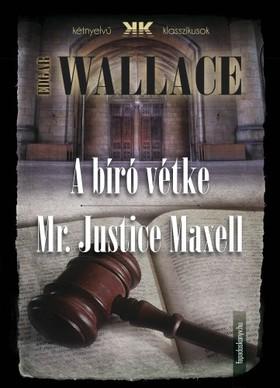 Edgar Wallace - A bíró vétke - Mr Justice Maxell