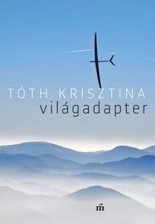 Tóth Krisztina - Világadapter [eKönyv: epub, mobi]