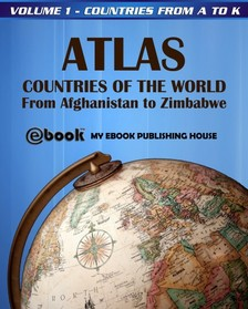 House My Ebook Publishing - Atlas: Countries of the World From Afghanistan to Zimbabwe - Volume 1 - Countries from A to K [eKönyv: epub, mobi]