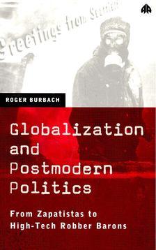 BURBACH, ROGER - Globalization and Postmodern Politics [antikvár]
