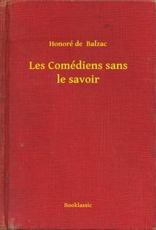 Honoré de Balzac - Les Comédiens sans le savoir [eKönyv: epub, mobi]