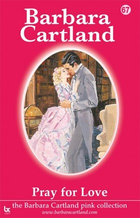 Barbara Cartland - Pray For Love [eKönyv: epub, mobi]