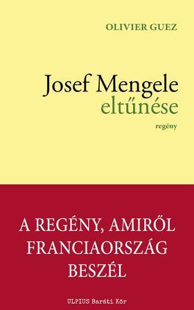 Olivier Guez - Josef Mengele eltűnése